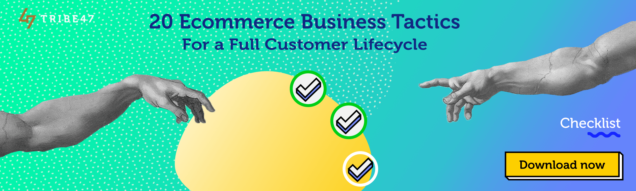 20 Ecommerce Business Tactics For A Full Customer Lifecycle